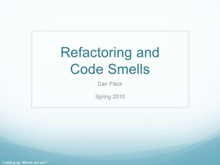 Refactoring and Code Smells