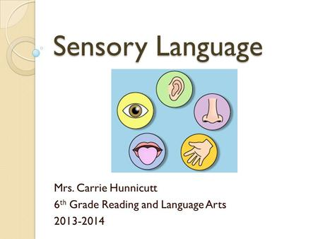 Mrs. Carrie Hunnicutt 6th Grade Reading and Language Arts
