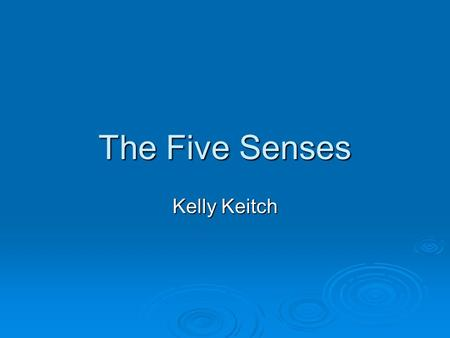The Five Senses Kelly Keitch.