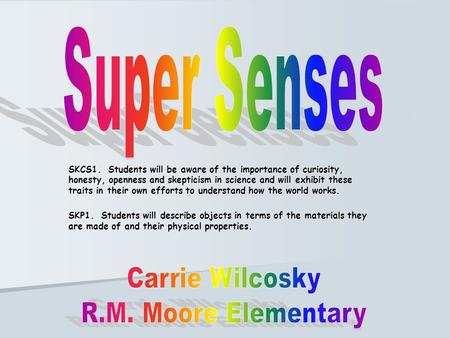 Super Senses Carrie Wilcosky R.M. Moore Elementary