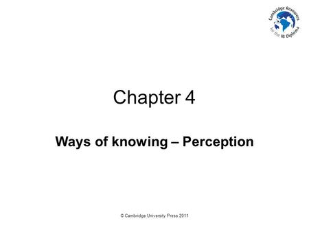 way of knowing perception Two central questions to consider when thinking about the role of sense perception as a way of knowing.