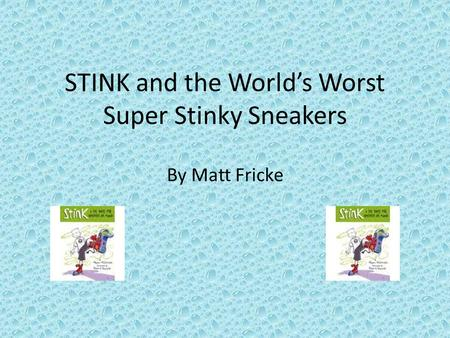 STINK and the World's Worst Super Stinky Sneakers