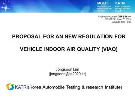 PROPOSAL FOR AN NEW REGULATION FOR VEHICLE INDOOR AIR QUALITY (VIAQ)