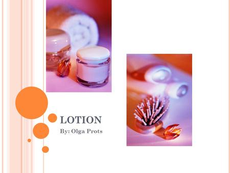 LOTION By: Olga Prots. Q UESTION Which type of lotion will keep hands moisturized the longest?
