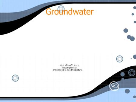 Groundwater.