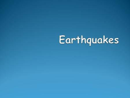 An Earthquake is… the shaking and trembling that results from the movement of rock beneath Earth's surface The movement of Earth's plates produce strong.