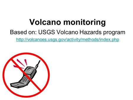 Based on: USGS Volcano Hazards program