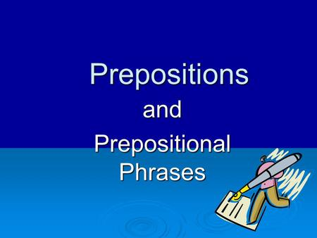 and Prepositional Phrases