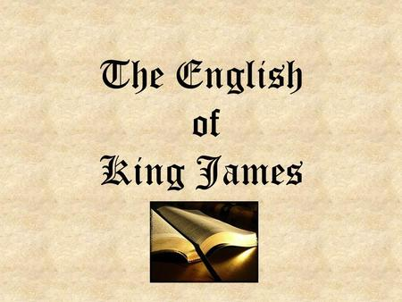 The English of King James. The Ten Commandments King James Version (KJV) Thou shalt have none other gods before me. Thou shalt not make thee any graven.