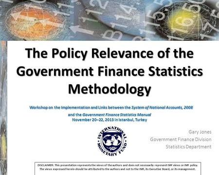 The Policy Relevance of the Government Finance Statistics Methodology Workshop on the Implementation and Links between the System of National Accounts,
