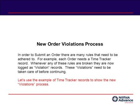 New Order Violations Process In order to Submit an Order there are many rules that need to be adhered to. For example, each Order needs a Time Tracker.