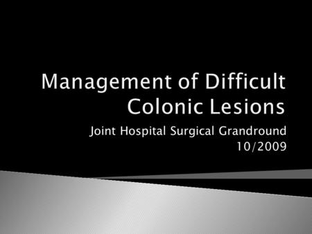 Management of Difficult Colonic Lesions