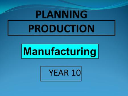 YEAR 10 Manufacturing. GANTT CHARTS AND TIME PLANS A Gantt Chart shows: Overall timeline for a project The separate stages/tasks that need to be completed.