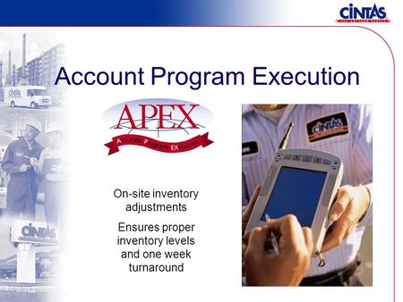 Account Program Execution On-site inventory adjustments Ensures proper inventory levels and one week turnaround.