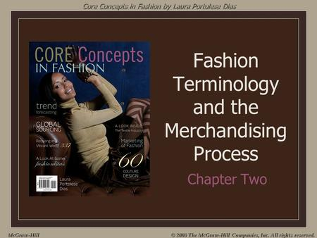 McGraw-Hill © 2008 The McGraw-Hill Companies, Inc. All rights reserved. Fashion Terminology and the Merchandising Process Chapter Two Core Concepts in.
