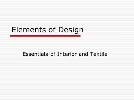 Elements of Design Essentials of Interior and Textile.