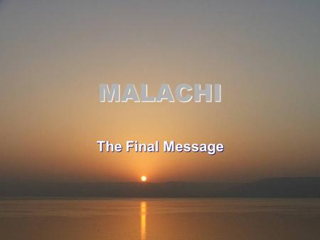 MALACHI The Final Message. Amos Artaxerxes I Haggai Temple Completed 516 BC Return under Ezra in the 4th Year of Artaxerxes I 458 BC Return under Nehemiah.