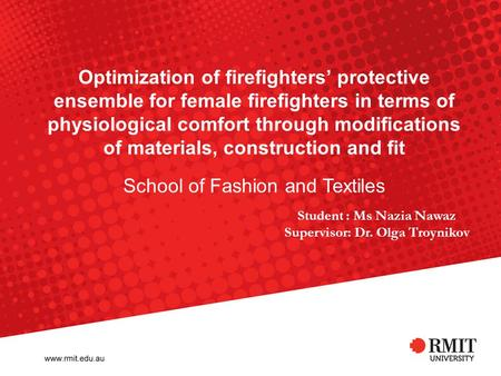 Optimization of firefighters' protective ensemble for female firefighters in terms of physiological comfort through modifications of materials, construction.