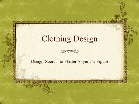 Design Secrets to Flatter Anyone's Figure