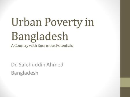 Urban Poverty in Bangladesh A Country with Enormous Potentials