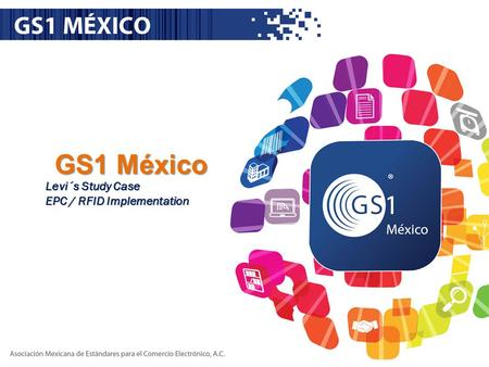 GS1 México Levi´s Study Case EPC / RFID Implementation.