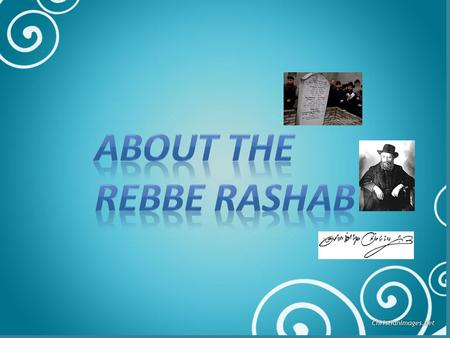 "nd ""Once, when the Rebbe Rashab was about four years old, the tailor brought a garment he had sewn for Rebbetzin Rivka. While the Rebbe Rashab was."
