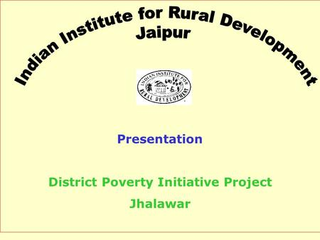 Presentation District Poverty Initiative Project Jhalawar.