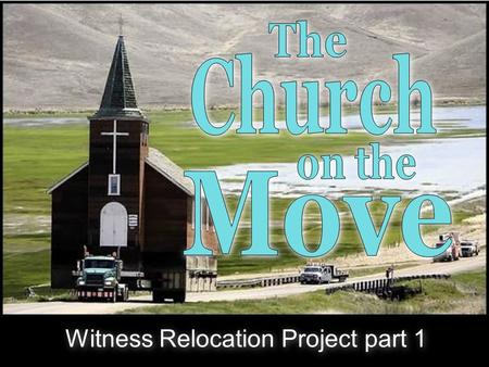 Witness Relocation Project part 1. Connecting… With God and others Connecting… With God and others WHAT WE'RE ABOUT: