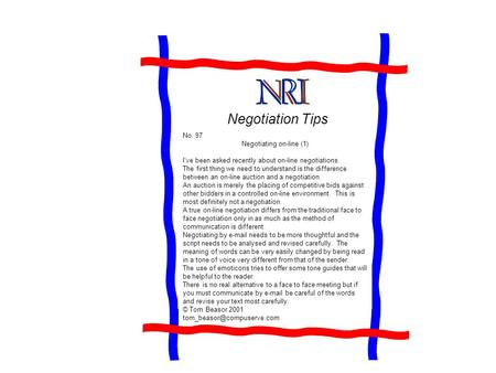 Negotiation Tips No. 97 Negotiating on-line (1) I've been asked recently about on-line negotiations. The first thing we need to understand is the difference.