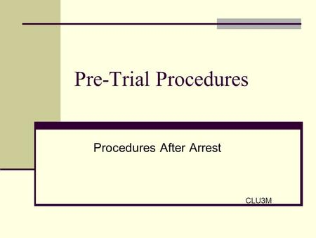 Procedures After Arrest