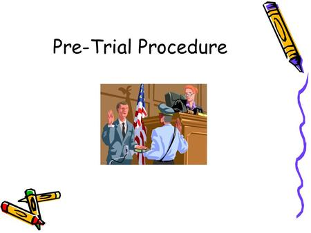 Pre-Trial Procedure.