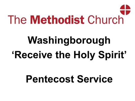 Washingborough 'Receive the Holy Spirit' Pentecost Service.