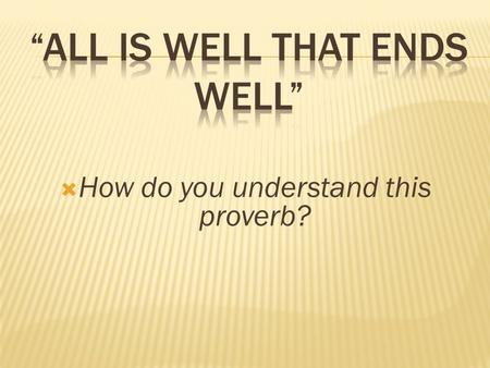 " How do you understand this proverb?. INTERACTIVE READING ""Rule of Three"""