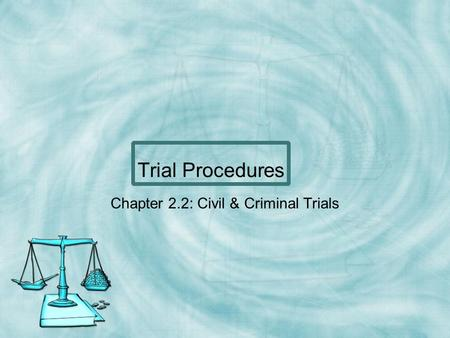 Chapter 2.2: Civil & Criminal Trials