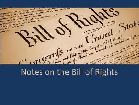 Notes on the Bill of Rights