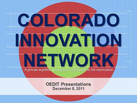"` OEDIT Presentations December 8, 2011. Collaborative innovation is key for job creation and economic growth ""Given the complexity of the problems and."