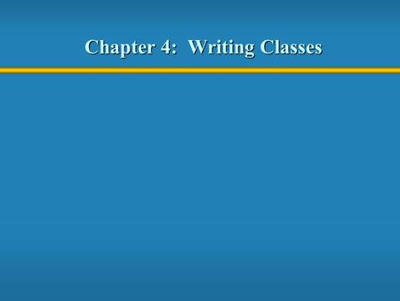 Chapter 4: Writing Classes. 2 Objects  An object has: state - descriptive characteristics behaviors - what it can do (or what can be done to it)  For.