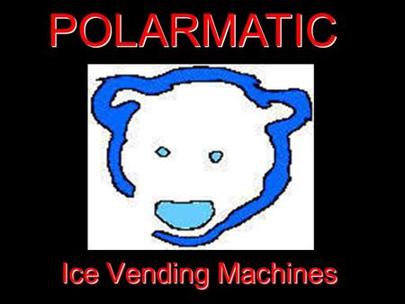 POLARMATIC Ice Vending Machines.