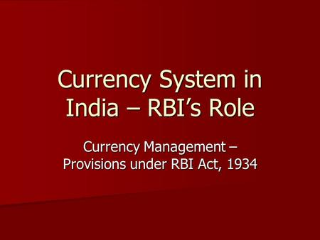 Currency System in India – RBI's Role