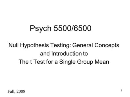 Psych 5500/6500 Null Hypothesis Testing: General Concepts