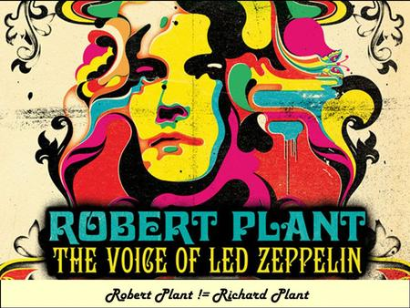 Robert Plant != Richard Plant. Sample Data Response, covariates Predictors Remotely sensed Build Model Uncertainty Maps Covariates Direct or Remotely.