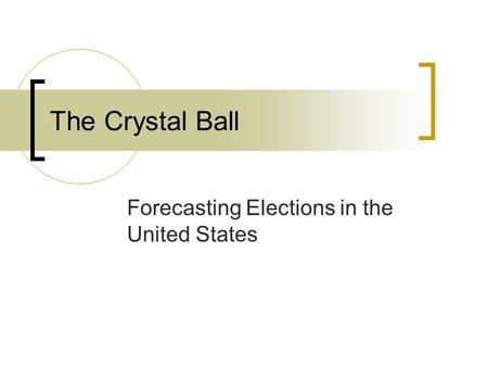 The Crystal Ball Forecasting Elections in the United States.