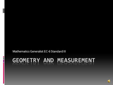 Mathematics Generalist EC-6 Standard III Length  Length is defined as the measurement of a distance between two points. For example, the length of the.