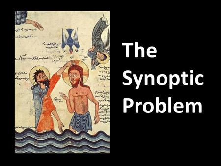 The Synoptic Problem.