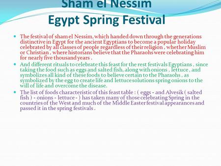 Sham el Nessim Egypt Spring Festival The festival of sham el Nessim, which handed down through the generations distinctive in Egypt for the ancient Egyptians.