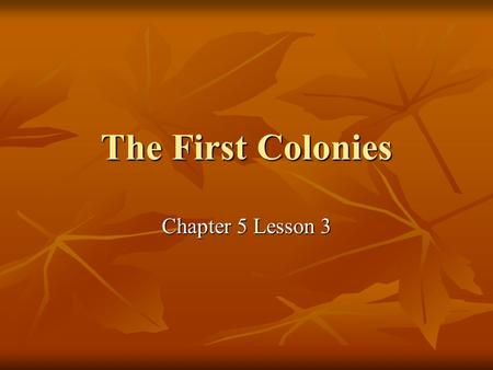 The First Colonies Chapter 5 Lesson 3.