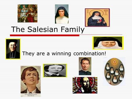 The Salesian Family They are a winning combination!