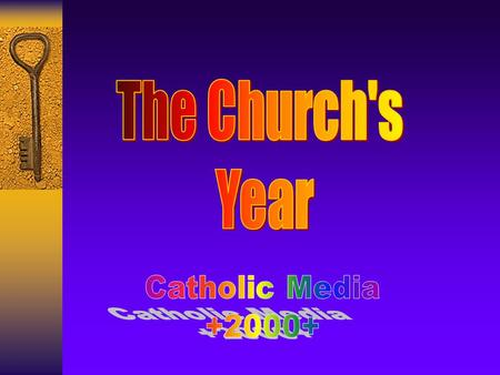 The Church's year is a cycle of ever repeating occasions and celebrations. Throughout the year the mystery of Jesus' life unfolds. The Church even has.