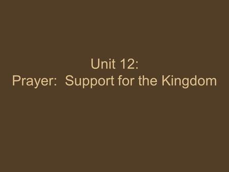 Unit 12: Prayer: Support for the Kingdom. Section 3: The Prayer of the Jewish People.