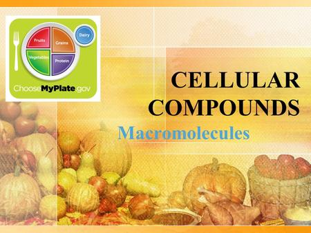 CELLULAR COMPOUNDS Macromolecules. A. Overview Most matter in your body that is not water is made of organic compounds → Organic compounds contain carbon.